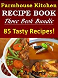 Free Kindle Book : Slow Cooking, Chicken Recipes & Easy Soup Recipes - 3 Book Bundle: FARMHOUSE KITCHEN RECIPES