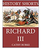 Free Kindle Book : History Shorts: Richard III