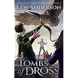Tombs of Dross (The Lorian Stones Book 1)