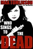 Free Kindle Book : Who Sings to the Dead? (A Nina Flores Thriller)