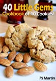 Free Kindle Book : 40 Little Gems: Cookbook of 40 Cookies!