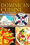 "Free Kindle Book : Dominican Cuisine ""Por La Maceta"" Best Recipes of the Islands - Caribbean Circle Cookbooks (Organic Caribbean Recipes)"