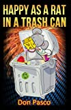 Free Kindle Book : Happy As a Rat in a Trash Can