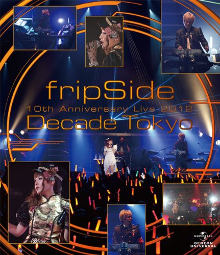 fripSide 10th Anniversary Live 2012 ~Decade Tokyo~ [Blu-ray]