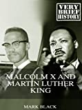 Free Kindle Book : Malcolm X and Martin Luther King: A Very Brief History
