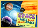Free Kindle Book : Space! A Kids Book About Space - Fun Facts & Pictures About Outer Space Exploration, Famous Astronauts, Space Ships & More