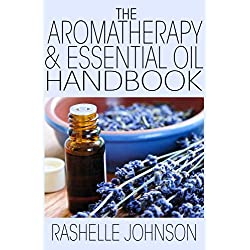 The Aromatherapy & Essential Oils Handbook