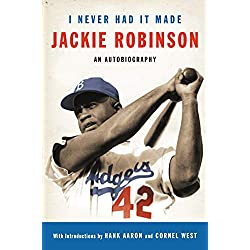 I Never Had It Made: An Autobiography of Jackie Robinson