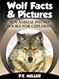 Free Kindle Book : Wolf Facts & Pictures (Fun Animal Photo Books for Children)