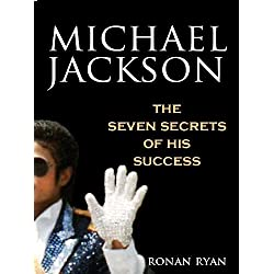 Michael Jackson: The Seven Secrets of His Success