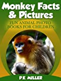 Free Kindle Book : Monkey Facts & Pictures (Fun Animal Photo Books for Children)