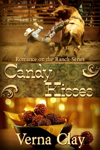 Candy Kisses (Romance on the Ranch #4) by Verna Clay