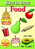 Free Kindle Book : children book - how to draw food, fruits, vegetables and kithchen props step by step (how to draw comics and cartoon characters)