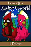 Free Kindle Book : The Adventures of Jocker & Bivy: Saving Upworld (Book #1)