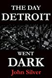 Free Kindle Book : The Day Detroit Went Dark