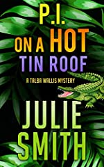 P.I. on a Hot Tin Roof by Julie Smith
