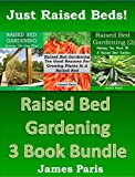 Free Kindle Book : Raised Bed Gardening: 3 Books bundle on Growing Vegetables In Raised Beds.