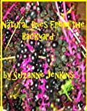 Free Kindle Book : Natural Dyes From the Backyard (Techniques from Lakeshore Textiles)
