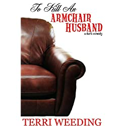 To Kill An Armchair Husband