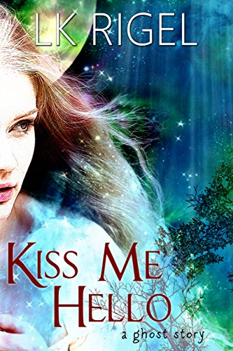 Kiss Me Hello by LK Rigel