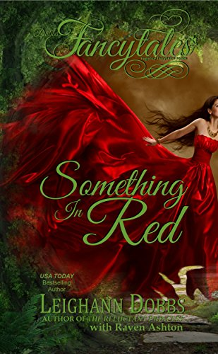 Something In Red (Fancytales Regency Romance Series) by Leighann Dobbs