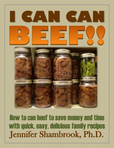 View I CAN CAN BEEF!! How to can beef to save money and time with quick, easy, delicious family recipes (I CAN CAN Frugal Living Series) on Amazon