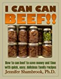 Free Kindle Book : I CAN CAN BEEF!! How to can beef to save money and time with quick, easy, delicious family recipes (I CAN CAN Frugal Living Series)