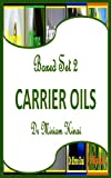 Free Kindle Book : Boxed Set 2 Carrier Oils Guide