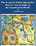 Free Kindle Book : The Lewis & Clark Chronicles; Part 3 - Great Falls to the Continental Divide