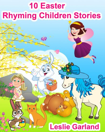 View 10 Easter Rhyming Children Stories (Children Holiday Series) on Amazon