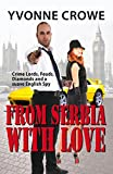 Free Kindle Book : FROM SERBIA WITH LOVE: Organized Crime Thrillers, Heist Thrillers, Action Thriller Fiction, pulp