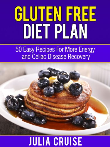 PDF Gluten Free Diet Plan 50 Easy Recipes For More Energy and Celiac Disease Recovery Gluten Free Cooking Book 1