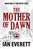 Free Kindle Book : The Mother of Dawn (The Unity Cycle)