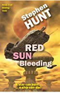 Red Sun Bleeding by Stephen Hunt