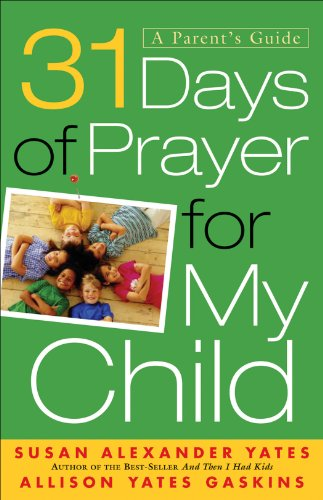 31 Days of Prayer for My Child: A Parent's Guide