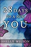 Free Kindle Book : 28 Days to a New YOU