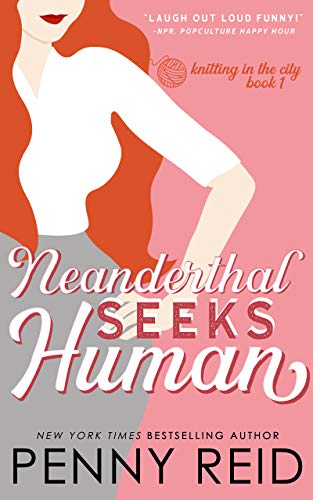 Neanderthal seeks Human (Knitting in the City) by Penny Reid