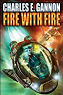 Book Cover: Fire with Fire by by Charles Gannon