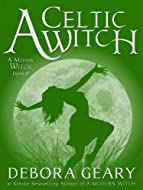 Book Cover: A Celtic Witch by Debora Geary