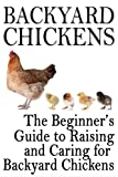 Free Kindle Book : Backyard Chickens: The Beginner
