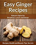 Free Kindle Book : Easy Ginger Recipes: Nature