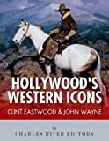 Free Kindle Book : Clint Eastwood & John Wayne: Hollywood