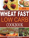 Free Kindle Book : Wheat Fast Low Carb CookBook for Weight Loss: Top 49 Wheat Free Beginners Recipes, Who Want to Lose Belly Fat Without Dieting and Prevent Diabetes.