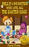 Free Kindle Book : Billy and the Monster Who Ate All The Easter Eggs - FREE Coloring Book Inside! (The Fartastic Adventures of Billy and Monster)