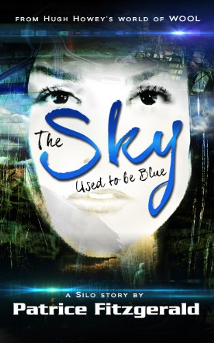 The Sky Used to be Blue: a Silo story (Karma #1) by Patrice Fitzgerald