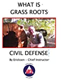 Free Kindle Book : WHAT IS GRASS ROOTS CIVIL DEFENSE