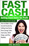 Free Kindle Book : Fast Cash: Flipping Used Items - How to Make a Great Second Income by Selling Used Items from Garage Sales, Yard Sales, Thrift Shops, and Flea Markets (Almost Free Money)