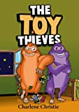 "Free Kindle Book : Ebooks For Children: ""The Toy Thieves."" (An Exciting Book For Kids Age 4-8 With Cool Monsters And Fun Lessons)."
