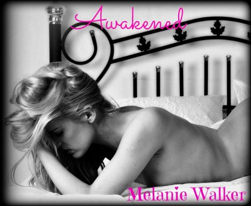 Awakened (A Fairy Tales Novel) by Melanie Walker