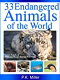 Free Kindle Book : 33 Endangered Animals of the World (Cool Facts and Picture Book Series for Kids)
